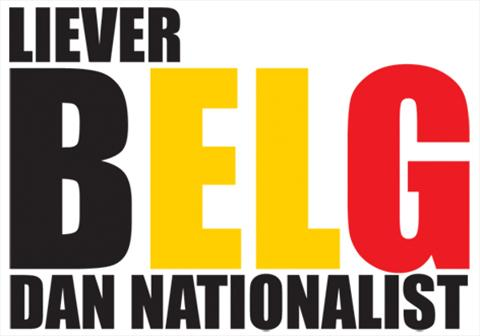 Liever Belg Dan Nationalist - geniale slogan met de drie kleuren van de Belgische vlag