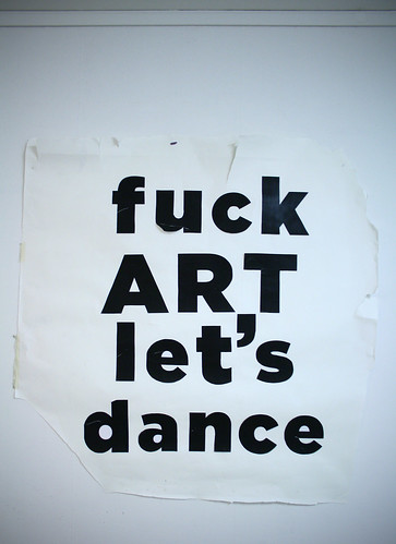 fuck art lest dance