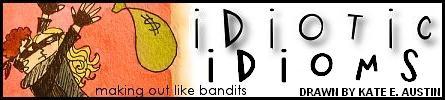 Idiotic Idioms