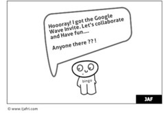 Hoooray! I got the Google Wave Invite. Let's collaborate and Have fun....