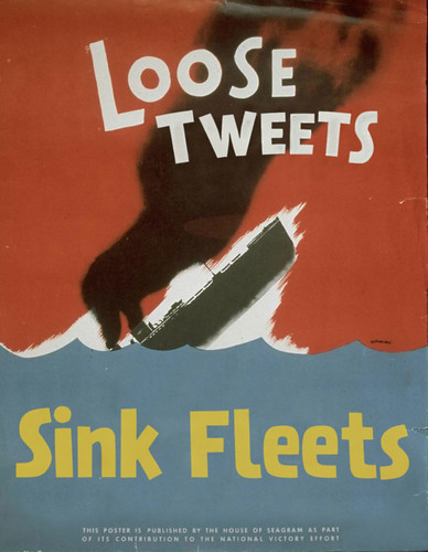 WWIII Propaganda: Loose Tweets Sink Fleets by Brian Lane Winfield Moore