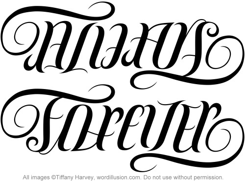 """A custom ambigram of the words """"Always"""" & """"Forever"""", created for a tattoo"""