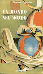 Stephen Spender, Un mondo nel mondo, Bompiani 1948. via web.