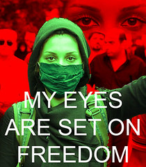 My Eyes Are Set On Freedom #Iranelection