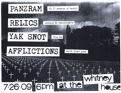 Panzram / Relics / Yak Snot / Afflictions @ Whitney, 7/26/09