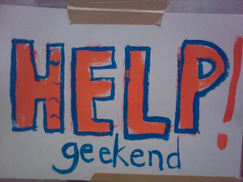 Help! Geekend!