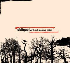 Oblique · Without Making Noise
