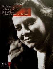 Erica Fischer, La breve vita dell'ebrea Felice Schragenheim, Beit 2009; progetto grafico di gfc, alla cop.: Felice Schragenheim, di Ilse Ploog (Berlino, I.1944), part., 1