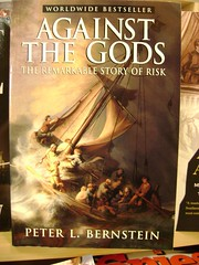 Against the gods - the remarkable story of ris...