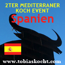 2ter mediterraner Kochevent - SPAIN - tobias kocht! - 10.11.2009-10.12.2009