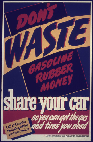 Don't Waste Gasoline, Rubber, Money. Share Your Car! ca. 1942 - ca. 1943