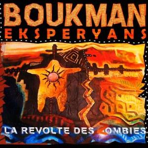 Boukman Eksperyans - La Revolte des Zombies
