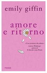 Amore e ritorno di Emily Giffin - Edizioni Piemme