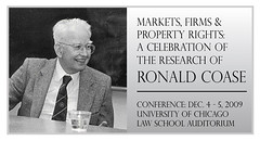 Markets, Firms and Property Rights: A Celebration of the Research of Ronald Coase (Dec 4-5, 2009)