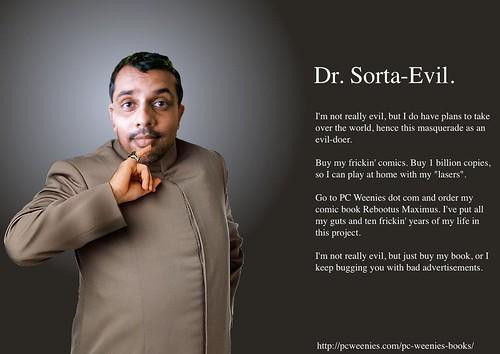 Dr. Sorta-Evil.