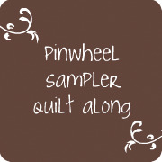 pinwheel sampler quilt along. {button.}