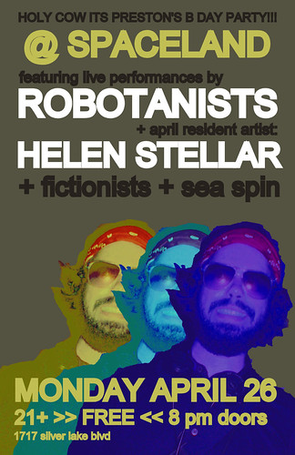 Preston's B Day ROBOTANISTS Show @ Spaceland / Los Angeles, CA -  4.26.2010