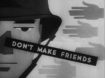 don' t make friends