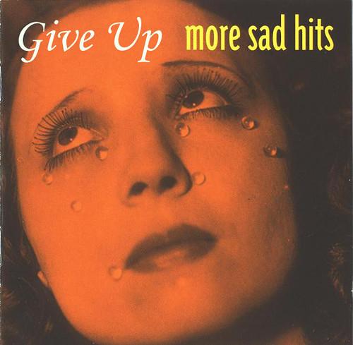 Give Up - sad hits
