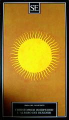 Christopher Isherwood, L'albero dei desideri, SE 1991; alla cop.: Iyuoti o la luce, dipinto indiano della scuola Deccami, XVIII sec., (part), 1