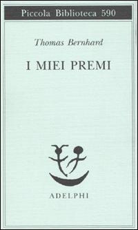 Thomas Bernhard I miei premi