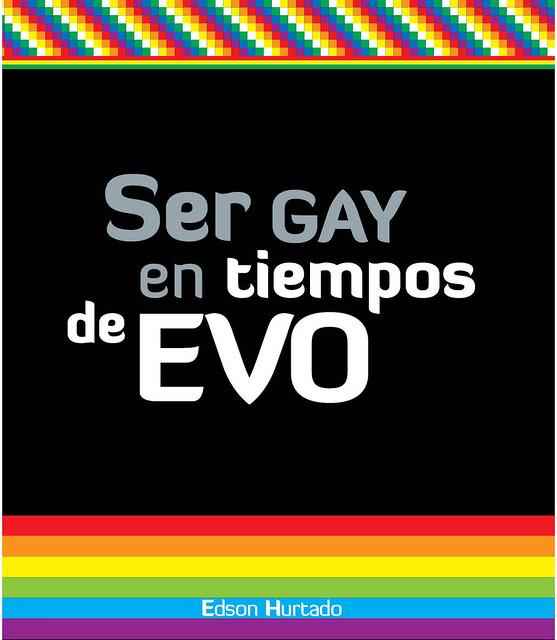 """Tapa del libro """"Ser gay en tiempos de Evo"""", del escritor boliviano Edson Hurtado"""