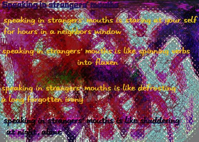 Speaking in stranger's mouths