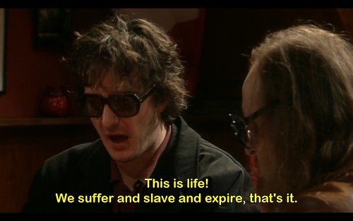 Life is suffering (Black Books)