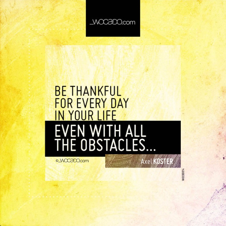 Be thankful for every day in YOUR life by WOCADO.com