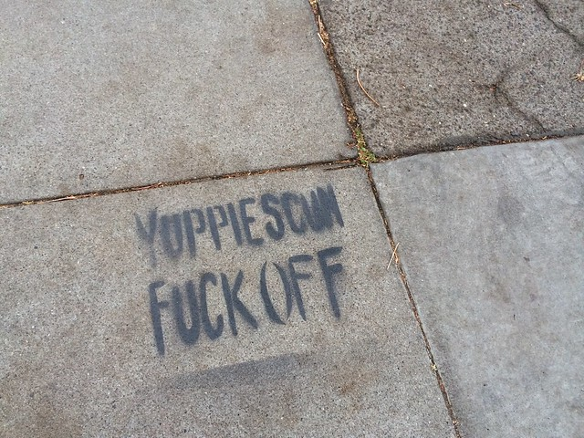 Yuppie scum fuck off