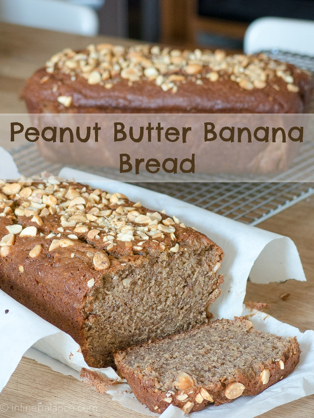 Peanut Butter Banana Bread | www.infinebalance.com #baking