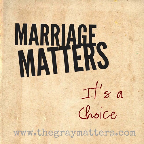 Marriage Matters- It's a Choice