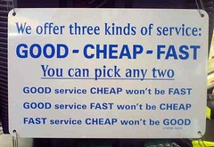 """Good - Cheap - Fast: Pick Any Two"" - Kevin Lim"