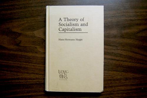 A Theory of Socialism & Capitalism: Economics, Politics, and Ethics