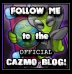 Follow Me to Planet Cazmo Blog!