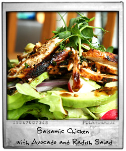 Balsamic Chicken and Avocado and Radish Salad