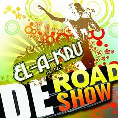 El-A-Kru De Road Show