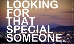 Looking For That Special Someone.