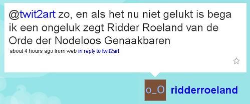 zo, en als het nu niet gelukt is bega ik een ongeluk zegt Ridder Roeland van de Orde der Nodeloos Genaakbaren