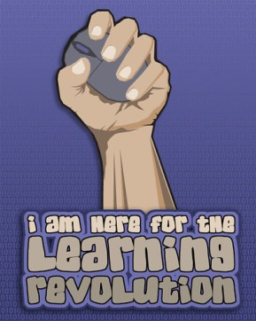 I am Here for the Learning Revolution