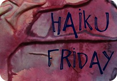 Haiku Friday