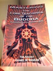 Mastering the Core Teachings of the Buddha = K...