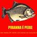 Marcha das Vadias - Cartaz Piranha é peixe