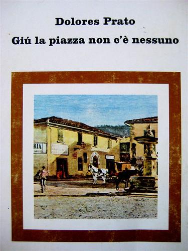 Dolores Prato, Giù la piazza non c'è nessuno, Einaudi 1980, copertina: La piazzetta di Settignano, di Telemaco Signorini (part.)