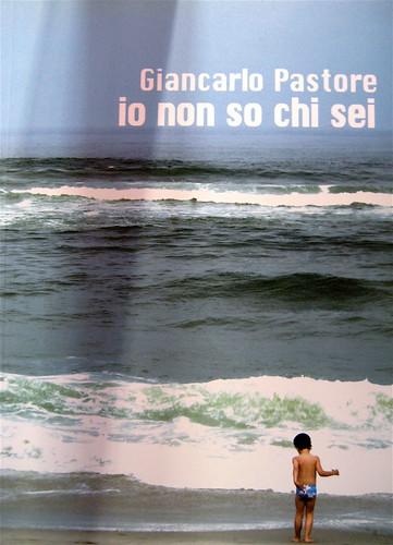 Giancarlo Pastore, Io non so chi sei, Instar Libri 2009; ill. fotog. col. in copertina: Luca Prestia. Copertina (part.)