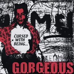 G.O.R.G.E.O.U.S - Cursed With Being