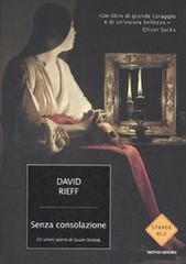Senza consolazione. Gli ultimi giorni di Susan Sontag di David Rieff - Mondadori