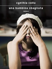 Una bambina sbagliata di Cynthia Collu - Mondadori