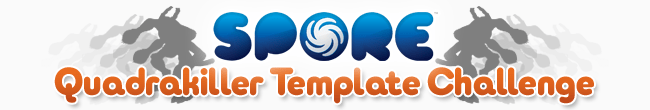 SporeDay - Spore's Quadrakiller Template Challenge