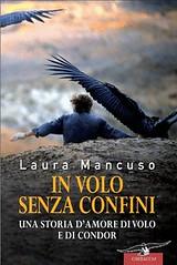 In volo senza confini. Una storia damore, di volo e di condor di Laura Mancuso - Casa Editrice Corbaccio